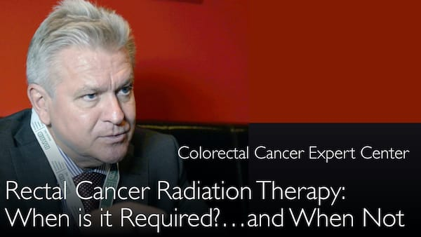 Colorectal cancer radiation therapy. Rectal cancer radiotherapy. 4